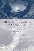 Milton, the Metaphysicals, and Romanticism
