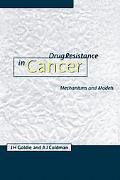 Drug Resistance in Cancer: Mechanisms and Models