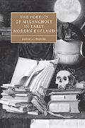 Poetics of Melancholy in Early Modern England