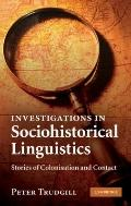 Investigations in Sociohistorical Linguistics : Stories of Colonisation and Contact