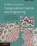 A Short Course in Computational Science and Engineering: C++, Java and Octave Numerical Prog...