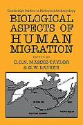 Biological Aspects of Human Migration (Cambridge Studies in Biological and Evolutionary Anth...
