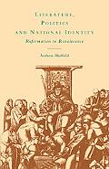 Literature, Politics and National Identity: Reformation to Renaissance