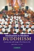 Meditation in Modern Buddhism : Renunciation and Change in Thai Monastic Life