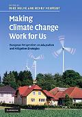 Making Climate Change Work for Us: European Perspectives on Adaptation and Mitigation Strate...
