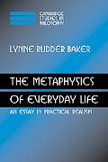 The Metaphysics of Everyday Life: An Essay in Practical Realism (Cambridge Studies in Philos...