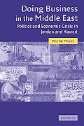 Doing Business in the Middle East: Politics and Economic Crisis in Jordan and Kuwait (Cambri...