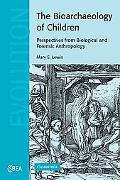 The Bioarchaeology of Children: Perspectives from Biological and Forensic Anthropology (Camb...