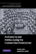 Parliaments and Politics during the Cromwellian Protectorate (Cambridge Studies in Early Mod...