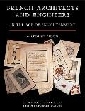 French Architects and Engineers in the Age of Enlightenment (Cambridge Studies in the Histor...