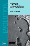 Human Paleobiology (Cambridge Studies in Biological and Evolutionary Anthropology)