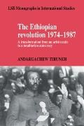 The Ethiopian Revolution 1974-1987: A Transformation from an Aristocratic to a Totalitarian ...