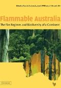 Flammable Australia: The Fire Regimes and Biodiversity of a Continent