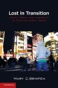 Lost in Transition : Youth, Work, and Instability in Postindustrial Japan