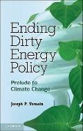 Dirty Energy Policy : Prelude to Climate Change