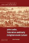 John Locke, Toleration and Early Enlightenment Culture (Cambridge Studies in Early Modern Br...
