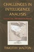 Challenges in Intelligence Analysis : Lessons from 1300 BCE to the Present