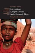 International Refugee Law and Socio-Economic Rights: Refuge from Deprivation (Cambridge Stud...
