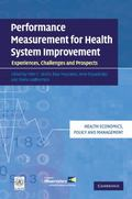 Performance Measurement for Health System Improvement: Experiences, Challenges and Prospects...