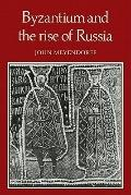 Byzantium and the Rise of Russia : A Study of Byzantino-Russian relations in the fourteenth ...