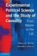 Experimental Political Science and the Study of Causality : From Nature to the Lab