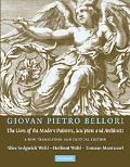 Giovan Pietro Bellori: The Lives of the Modern Painters, Sculptors and Architects, a New Tra...
