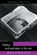 Politics and Aesthetics in the Arts (Cambridge Studies in Philosophy and the Arts)