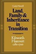 Land, Family and Inheritance in Transition : Kibworth Harcourt, 1280-1700