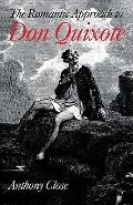 Romantic Approach to 'Don Quixote' : A Critical History of the Romantic Tradition in 'Quixot...
