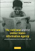 The Cold War and the United States Information Agency: American Propaganda and Public Diplom...