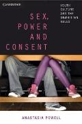 Sex, Power and Consent : Youth Culture and the Unwritten Rules