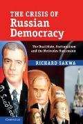 Crisis of Russian Democracy : The Dual State, Factionalism and the Medvedev Succession