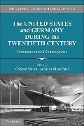 United States and Germany During the Twentieth Century : Competition and Convergence