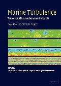 Marine Turbulence : Theories, Observations, and Models