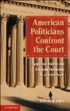 American Politicians Confront the Court: Opposition Politics and Changing Responses to Judic...