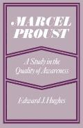 Marcel Proust : A Study in the Quality of Awareness