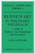 Rennewart in Wolfram's 'Willehalm' : A Study of Wolfram von Eschenbach and his Sources
