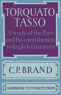 Torquato Tasso : A Study of the Poet and of his Contribution to English Literature