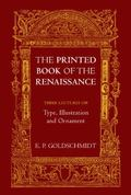Printed Book of the Renaissance : Three Lectures on Type, Illustration and Ornament
