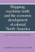 Shipping, Maritime Trade and the Economic Development of Colonial North America