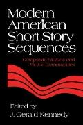 Modern American Short Story Sequences : Composite Fictions and Fictive Communities