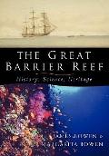 Great Barrier Reef : History, Science, Heritage