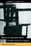 Beyond Representation : Philosophy and Poetic Imagination