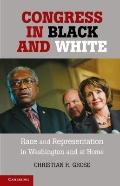 Congress in Black and White : Race and Representation in Washington and at Home