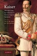 Kaiser : New Research on Wilhelm II's Role in Imperial Germany