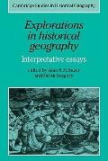 Explorations in Historical Geography : Interpretative Essays