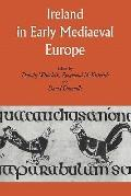 Ireland in Early Medieval Europe : Studies in Memory of Kathleen Hughes