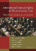 International Human Rights and Humanitarian Law : Treaties, Cases, and Analysis