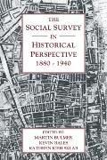 Social Survey in Historical Perspective, 1880-1940