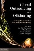 Global Outsourcing and Offshoring : An Integrated Approach to Theory and Corporate Strategy